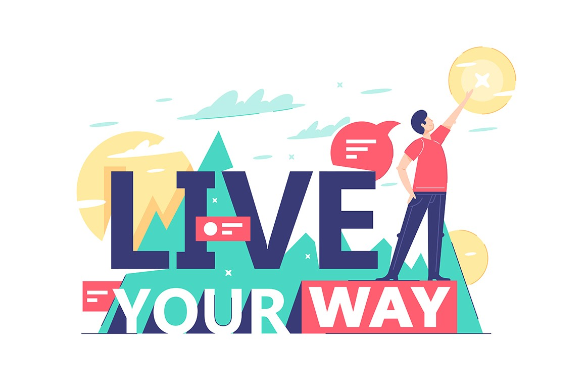 Motivational text of live your way on natural background